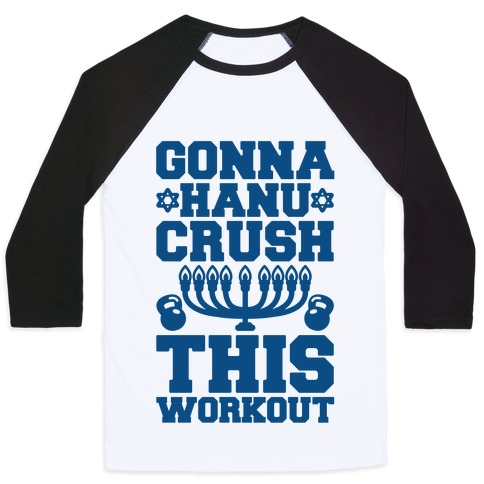 Gonna Hanu-Crush This Workout Baseball Tee