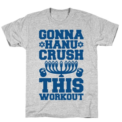 Gonna Hanu-Crush This Workout T-Shirt