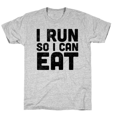 I Run So I Can Eat Mens T-Shirt
