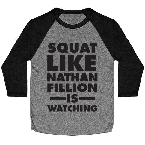 Squat Like Nathan Fillion Is Watching Baseball Tee