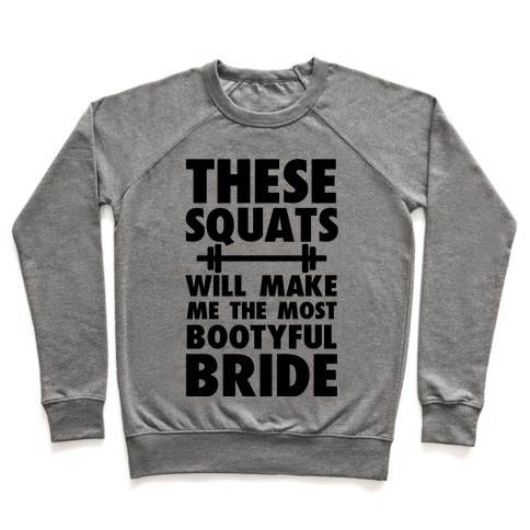 These Squats Will Make Me the Most Bootyful Bride Pullover
