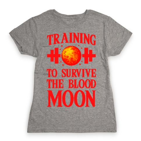 Training to Survive the Blood Moon Womens T-Shirt