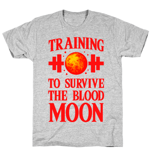Training to Survive the Blood Moon Mens T-Shirt