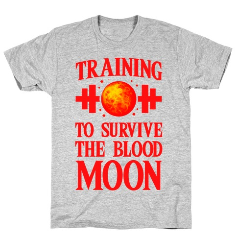 Training to Survive the Blood Moon T-Shirt