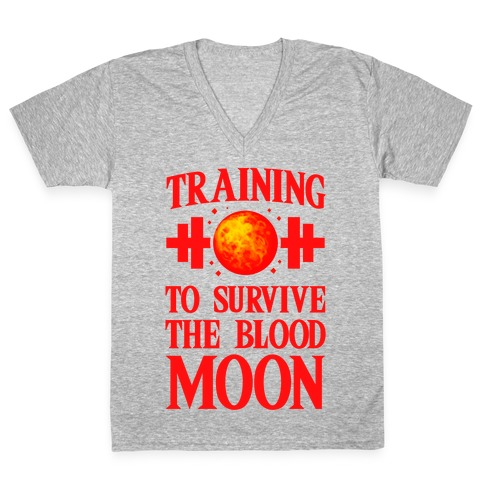Training to Survive the Blood Moon V-Neck Tee Shirt