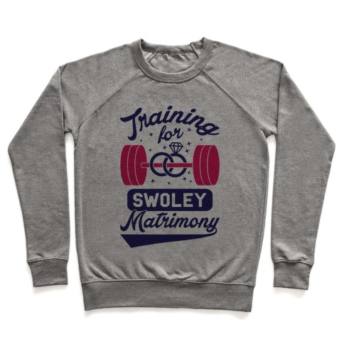 Training For Swoley Matrimony Pullover
