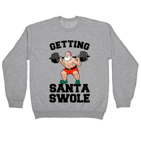 Getting Santa Swole Pullover