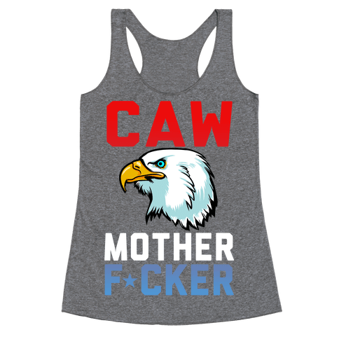 Caw Mother F***er Racerback Tank Top