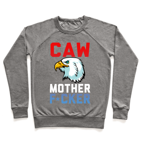 Caw Mother F***er Pullover