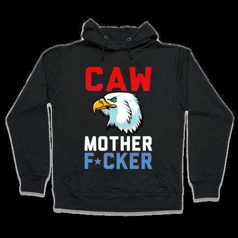 Caw Mother F***er Hooded Sweatshirt