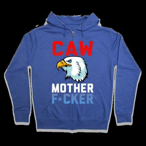 Caw Mother F***er Zip Hoodie