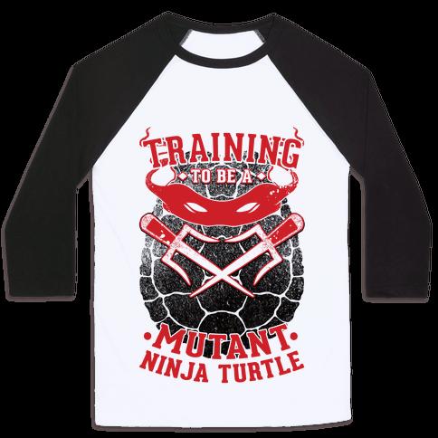 Training To Be A Mutant Ninja Turtle Baseball Tee