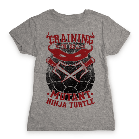 Training To Be A Mutant Ninja Turtle Womens T-Shirt