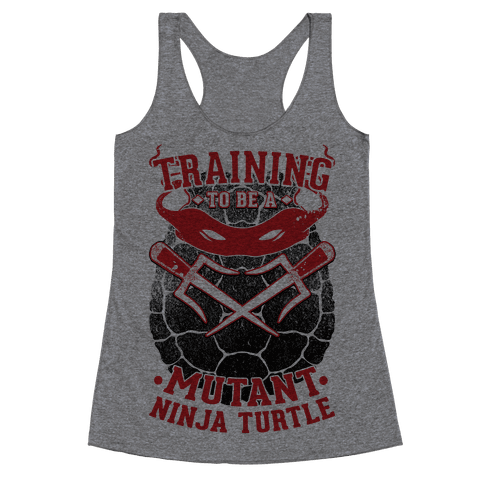 Training To Be A Mutant Ninja Turtle Racerback Tank Top