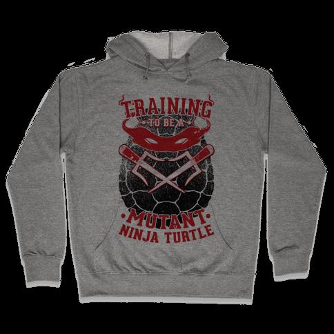 Training To Be A Mutant Ninja Turtle Hooded Sweatshirt