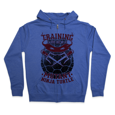 Training To Be A Mutant Ninja Turtle Zip Hoodie