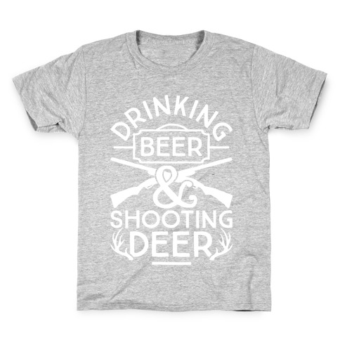 Drinking Beer and Shooting Deer Kids T-Shirt