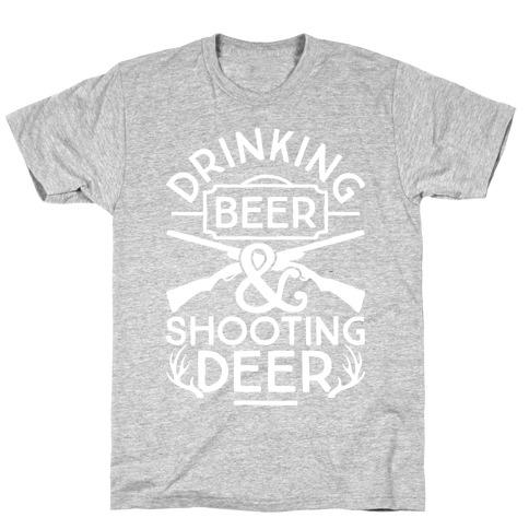 Drinking Beer and Shooting Deer Mens/Unisex T-Shirt