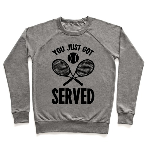 You Just Got Served (Tennis) Pullover