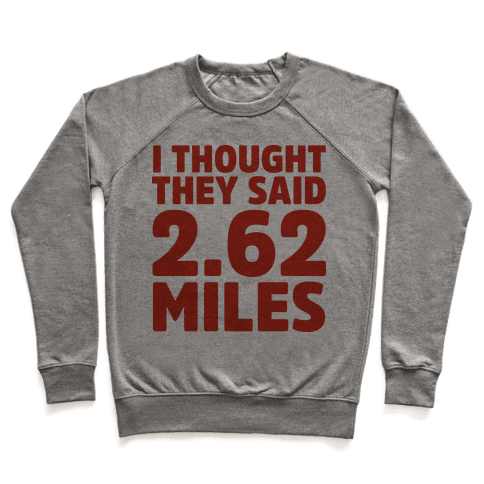 I Thought They Said 2.62 Miles Pullover