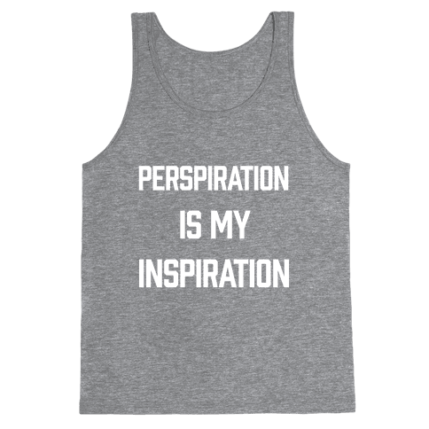 Perspiration Is My Inspiration Tank Top