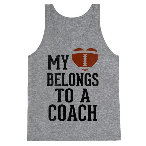 My Heart Belongs To A Football Coach (Baseball Tee) Tank Top