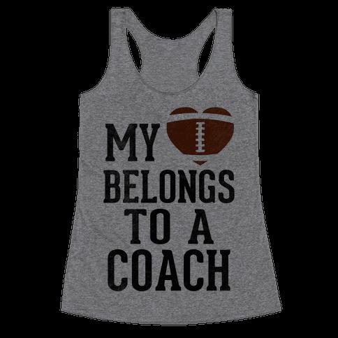 My Heart Belongs To A Football Coach (Baseball Tee) Racerback Tank Top