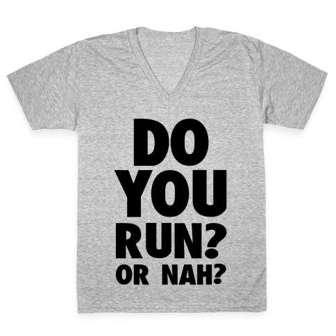 Do You Run? Or Nah? V-Neck Tee Shirt