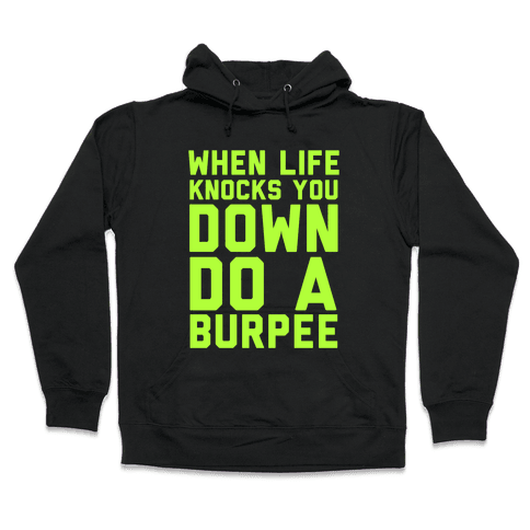 When Life Knocks You Down Hooded Sweatshirt