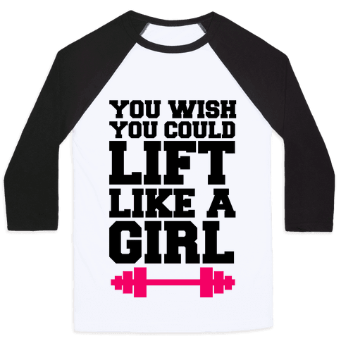 You Wish You Could Lift Baseball Tee