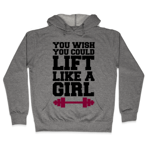 You Wish You Could Lift Hooded Sweatshirt