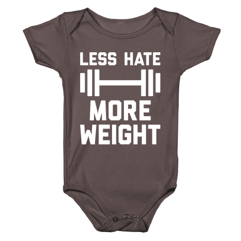 Less Hate More Weight Baby One-Piece