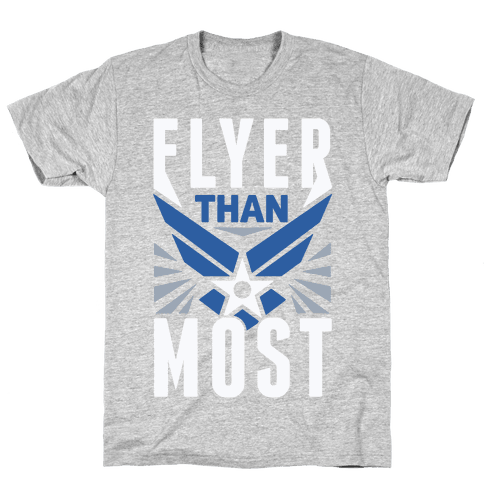 Flyer Than Most Mens T-Shirt