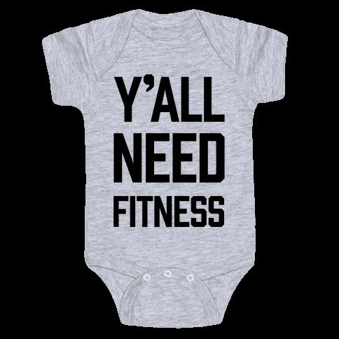 Y'all Need Fitness Baby Onesy