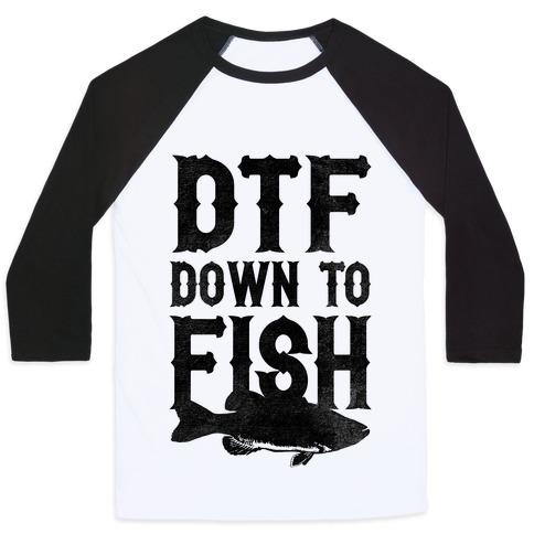 Down To Fish Baseball Tee