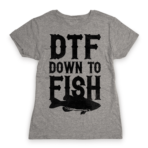 Down To Fish Womens T-Shirt