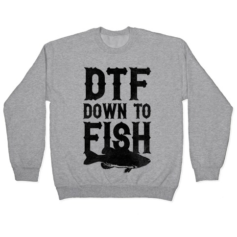 Down To Fish Pullover