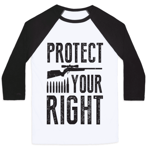 Protect Your Right (Political) Baseball Tee