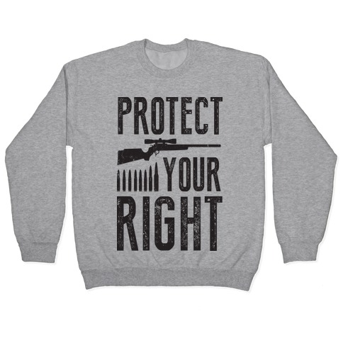 Protect Your Right (Political) Pullover