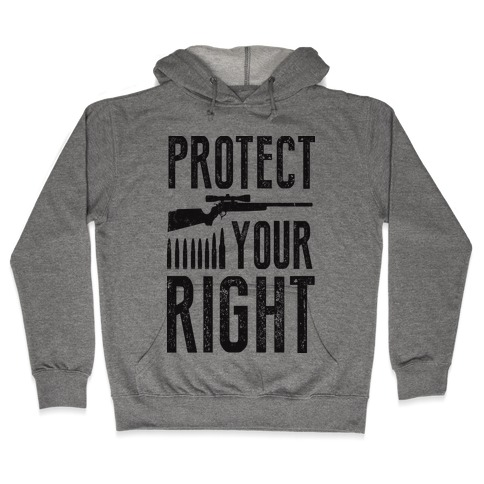 Protect Your Right (Political) Hooded Sweatshirt