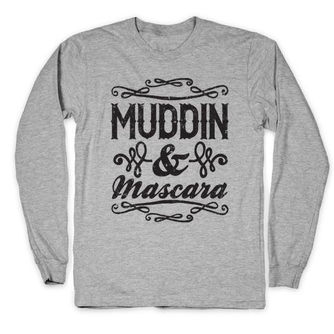 Muddin' and Mascara Long Sleeve T-Shirt