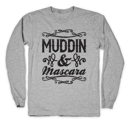 Muddin' and Mascara Long Sleeve T-Shirt