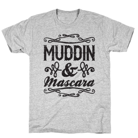 Muddin' and Mascara T-Shirt