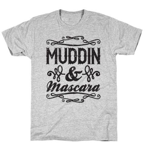 Muddin' and Mascara Mens/Unisex T-Shirt