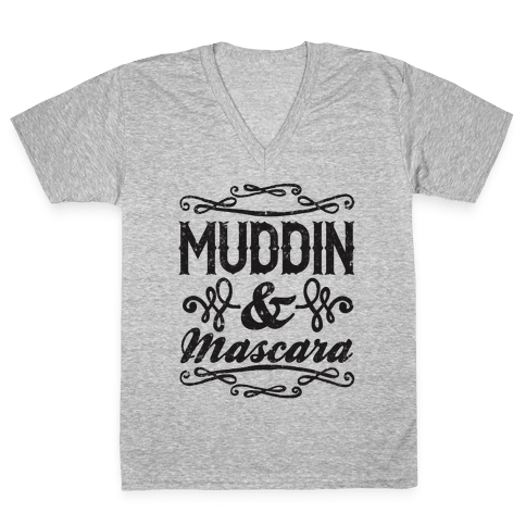 Muddin' and Mascara V-Neck Tee Shirt