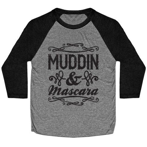 Muddin' and Mascara Baseball Tee