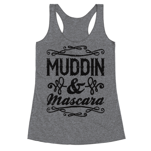 Muddin' and Mascara Racerback Tank Top