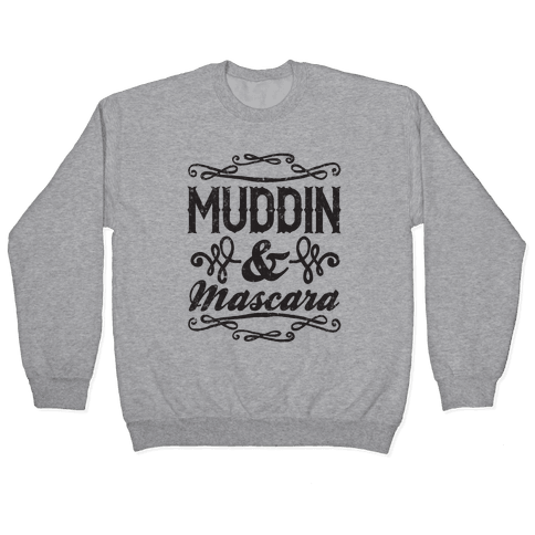 Muddin' and Mascara Pullover