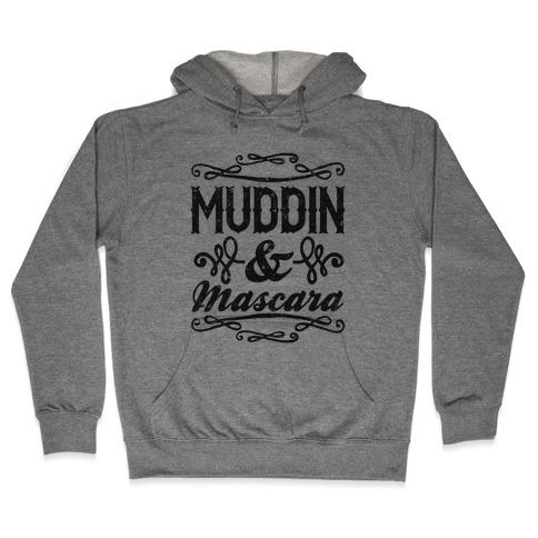 Muddin' and Mascara Hooded Sweatshirt