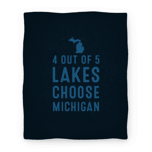 4 Out Of 5 Lakes Choose Michigan (Blanket)